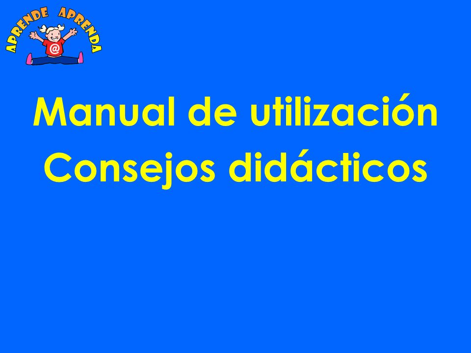 Manual de utilización Consejos didácticos