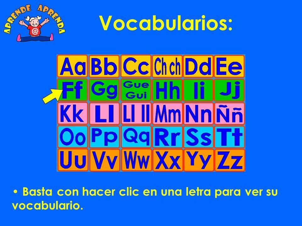 Vocabularios: Basta con hacer clic en una letra para ver su vocabulario.