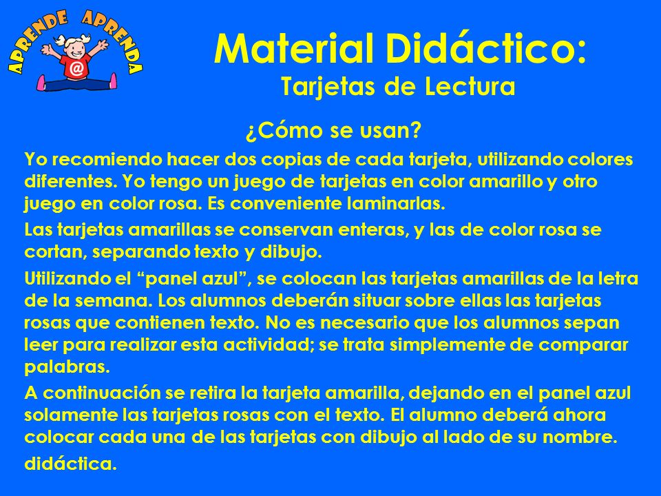 Material Didáctico: Tarjetas de Lectura Las Tarjetas de Lectura forman parte del Programa Aprende Aprenda.