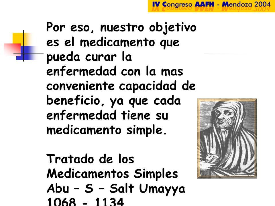 Por eso, nuestro objetivo es el medicamento que pueda curar la enfermedad con la mas conveniente capacidad de beneficio, ya que cada enfermedad tiene