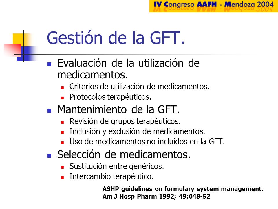 Gestión de la GFT. Evaluación de la utilización de medicamentos. Criterios de utilización de medicamentos. Protocolos terapéuticos. Mantenimiento de l