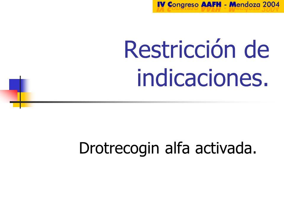 Restricción de indicaciones. Drotrecogin alfa activada.
