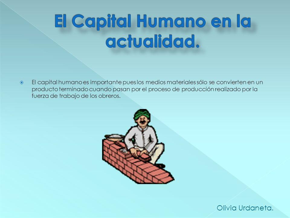 Actualmente Capital Humano es una expresión muy utilizada por los economistas a partir de los cambios organizacionales y el rol preponderante que el c
