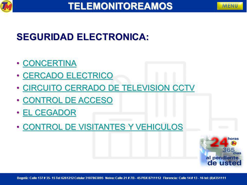 Bogotá: Calle 137 # 35- 15 Tel 6261212 Celular 3107863895 Neiva: Calle 21 # 7B - 45 PBX 8711112 Florencia: Calle 14 # 13 - 16 tel: (8)4351111TELEMONITOREAMOS ALARMAALARMAALARMA Gracias a las nuevas redes 3G celulares con cubrimiento nacional, la posición del vehículo puede ser enviada a un centro de control de acuerdo a parámetros previamente establecidos tales como distancia, tiempo de reporte, límites de velocidad, regiones geográficas pre- programadas o ventanas de tiempo; esto con el objeto de optimizar al máximo la comunicación y facilitar la administración de eventos por excepción.