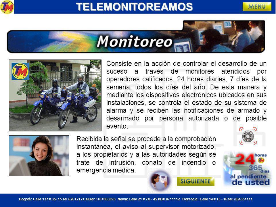 Bogotá: Calle 137 # 35- 15 Tel 6261212 Celular 3107863895 Neiva: Calle 21 # 7B - 45 PBX 8711112 Florencia: Calle 14 # 13 - 16 tel: (8)4351111TELEMONITOREAMOS LOCALIZACIONLOCALIZACIONLOCALIZACION Gracias a las nuevas redes 3G celulares con cubrimiento nacional, la posición del vehículo puede ser enviada a un centro de control de acuerdo a parámetros previamente establecidos tales como distancia, tiempo de reporte, límites de velocidad, regiones geográficas pre-programadas o ventanas de tiempo; esto con el objeto de optimizar al máximo la comunicación y facilitar la administración de eventos por excepción.