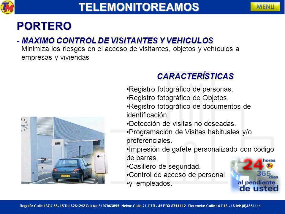 Bogotá: Calle 137 # 35- 15 Tel 6261212 Celular 3107863895 Neiva: Calle 21 # 7B - 45 PBX 8711112 Florencia: Calle 14 # 13 - 16 tel: (8)4351111 CONTROL DE ACCESO TELEMONITOREAMOS PRESENTACION CONTROL DE ACCESOPRESENTACION CONTROL DE ACCESOPRESENTACION CONTROL DE ACCESOPRESENTACION CONTROL DE ACCESO