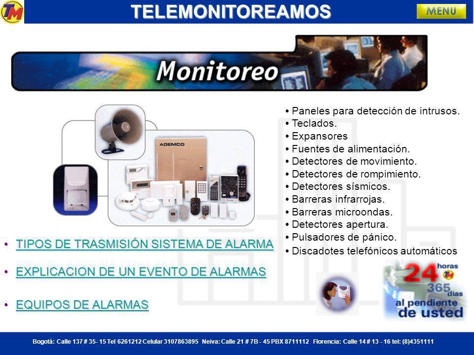 Bogotá: Calle 137 # 35- 15 Tel 6261212 Celular 3107863895 Neiva: Calle 21 # 7B - 45 PBX 8711112 Florencia: Calle 14 # 13 - 16 tel: (8)4351111TELEMONITOREAMOS Consiste en la acción de controlar el desarrollo de un suceso a través de monitores atendidos por operadores calificados, 24 horas diarias, 7 días de la semana, todos los días del año.