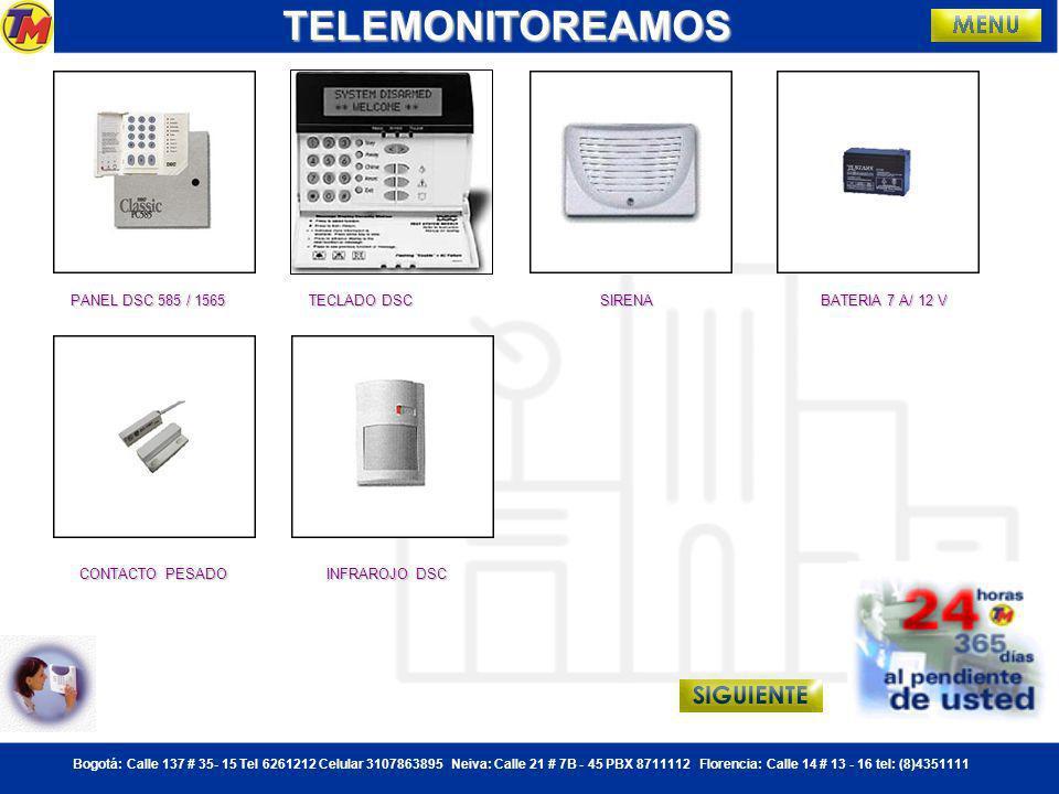 Bogotá: Calle 137 # 35- 15 Tel 6261212 Celular 3107863895 Neiva: Calle 21 # 7B - 45 PBX 8711112 Florencia: Calle 14 # 13 - 16 tel: (8)4351111TELEMONITOREAMOS TECLADO DSC CONTACTO PESADO INFRAROJO DSC PANEL DSC 585 / 1565 SIRENA BATERIA 7 A/ 12 V