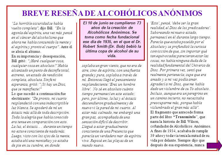 BREVE RESEÑA DE ALCOHÓLICOS ANÓNIMOS La horrible oscuridad se había vuelto completa
