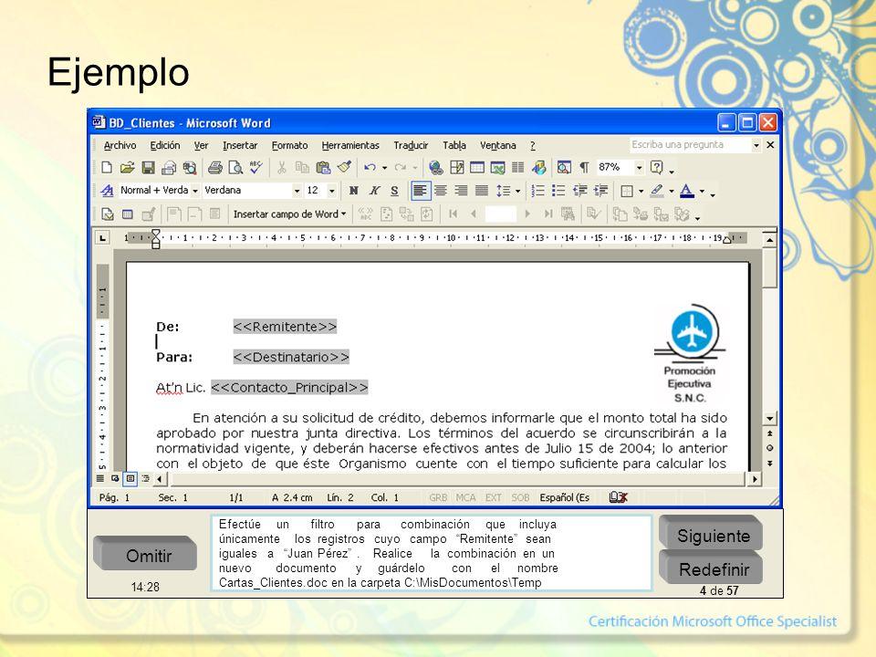 Ejemplo Siguiente Redefinir Omitir Efectúe un filtro para combinación que incluya únicamente los registros cuyo campo Remitente sean iguales a Juan Pérez.