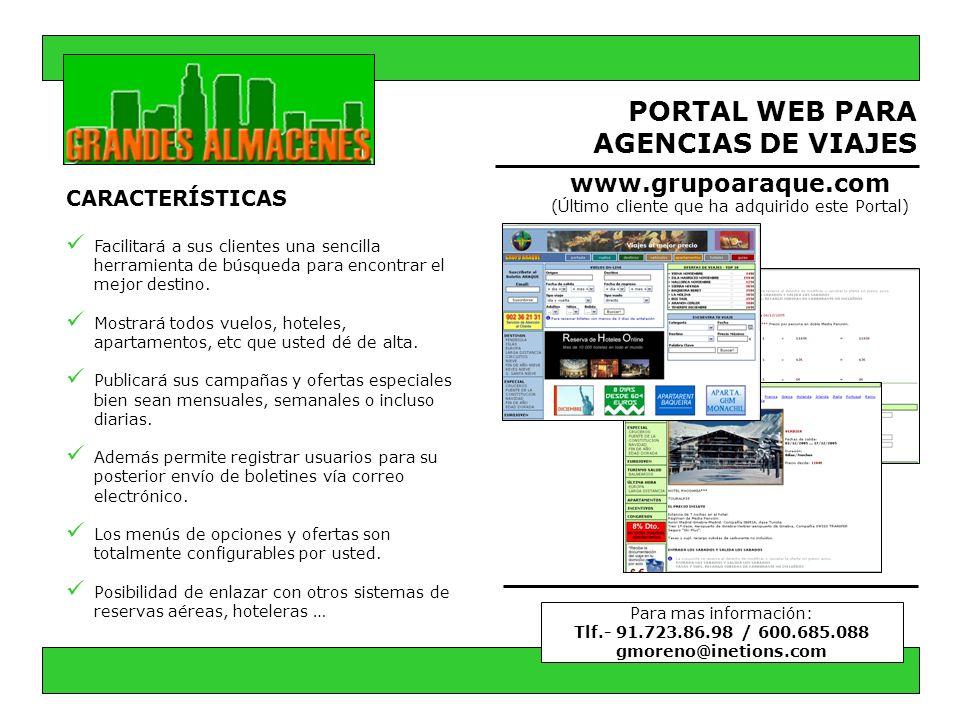 PORTAL WEB PARA AGENCIAS DE VIAJES CARACTERÍSTICAS Facilitará a sus clientes una sencilla herramienta de búsqueda para encontrar el mejor destino. Mos