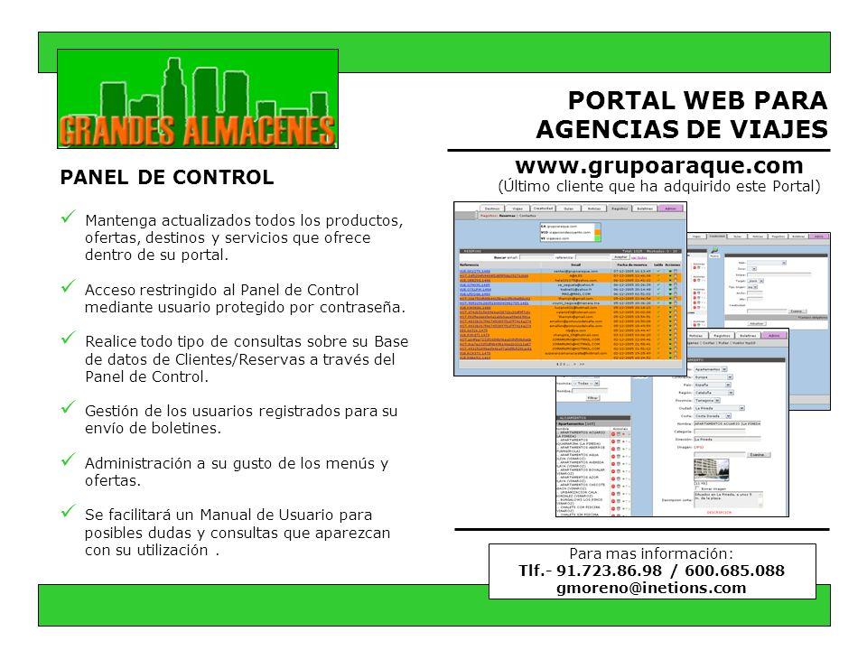PORTAL WEB PARA AGENCIAS DE VIAJES PANEL DE CONTROL Mantenga actualizados todos los productos, ofertas, destinos y servicios que ofrece dentro de su p