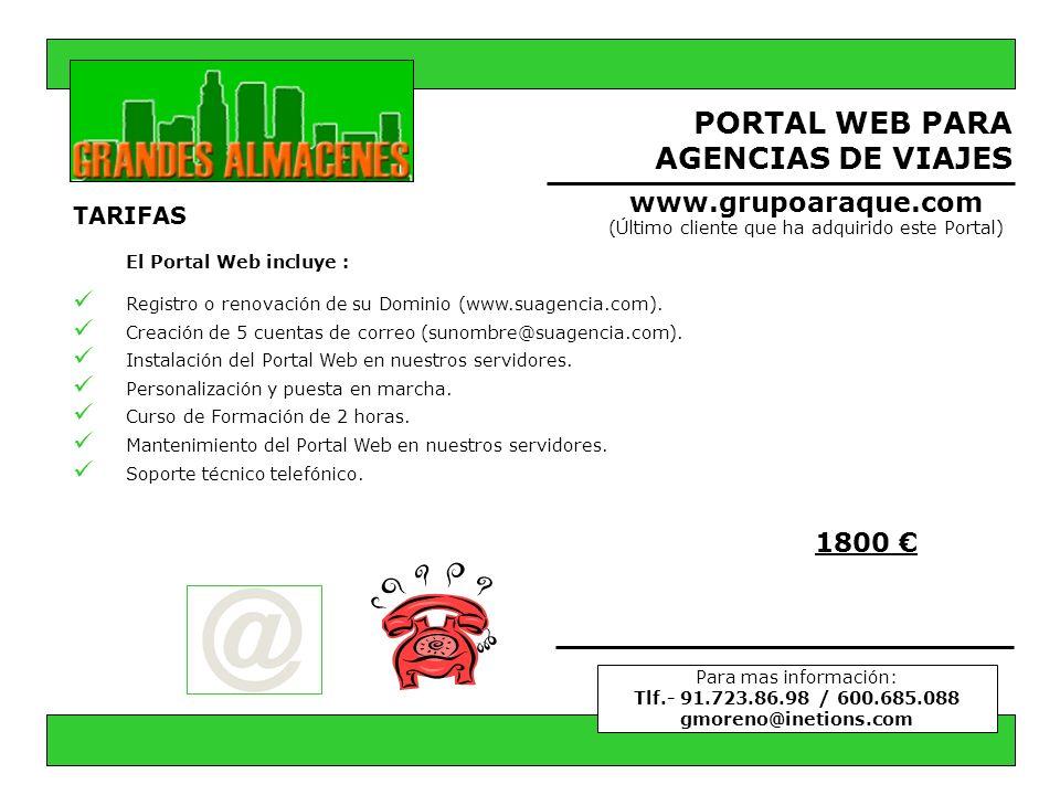 PORTAL WEB PARA AGENCIAS DE VIAJES TARIFAS El Portal Web incluye : Registro o renovación de su Dominio (www.suagencia.com). Creación de 5 cuentas de c