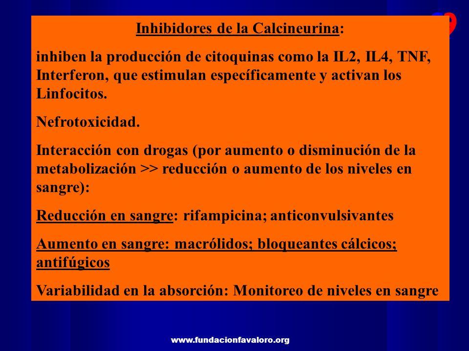 Inhibidores de la Calcineurina: inhiben la producción de citoquinas como la IL2, IL4, TNF, Interferon, que estimulan específicamente y activan los Lin