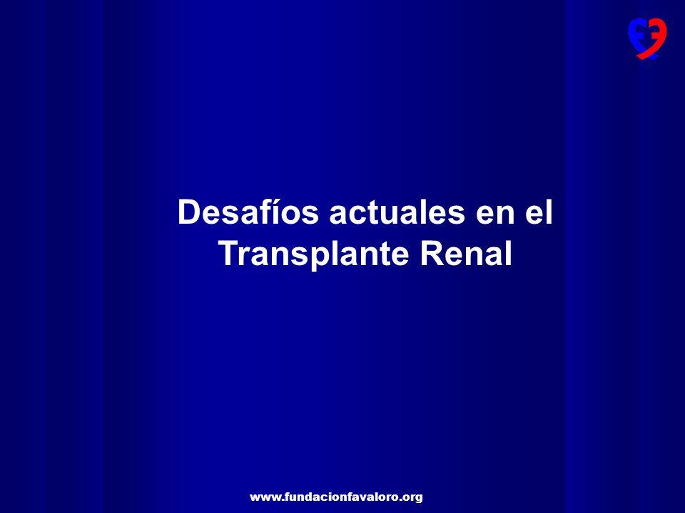 www.fundacionfavaloro.org Desafíos actuales en el Transplante Renal