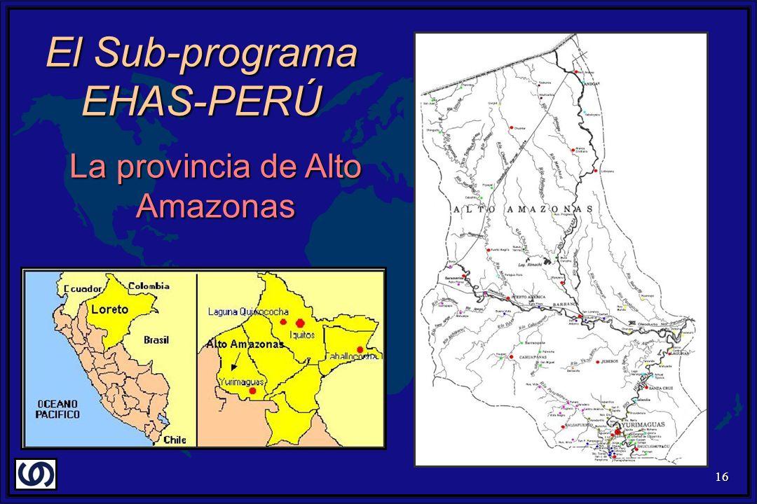 16 La provincia de Alto Amazonas El Sub-programa EHAS-PERÚ
