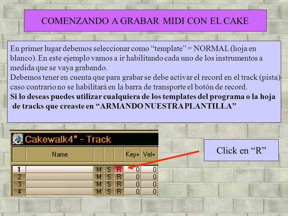 COMENZANDO A GRABAR MIDI CON EL CAKE En primer lugar debemos seleccionar como template = NORMAL (hoja en blanco). En este ejemplo vamos a ir habilitan