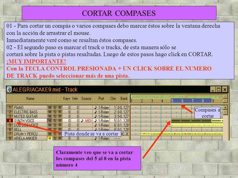 CORTAR COMPASES 01 - Para cortar un compás o varios compases debo marcar éstos sobre la ventana derecha con la acción de arrastrar el mouse. Inmediata
