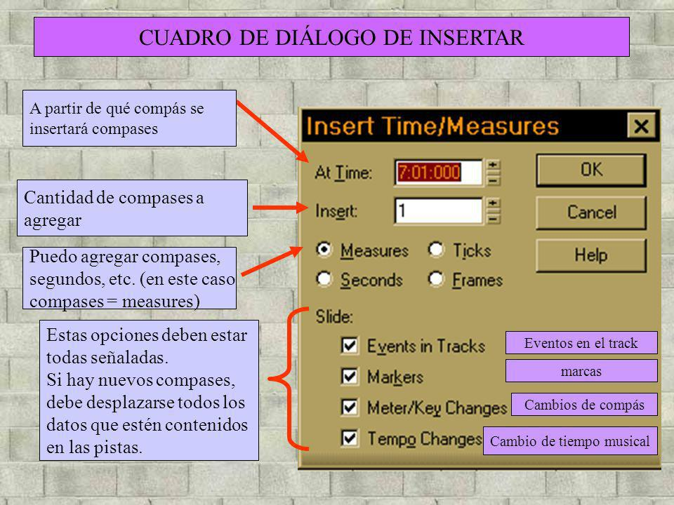 A partir de qué compás se insertará compases Cantidad de compases a agregar Puedo agregar compases, segundos, etc. (en este caso compases = measures)