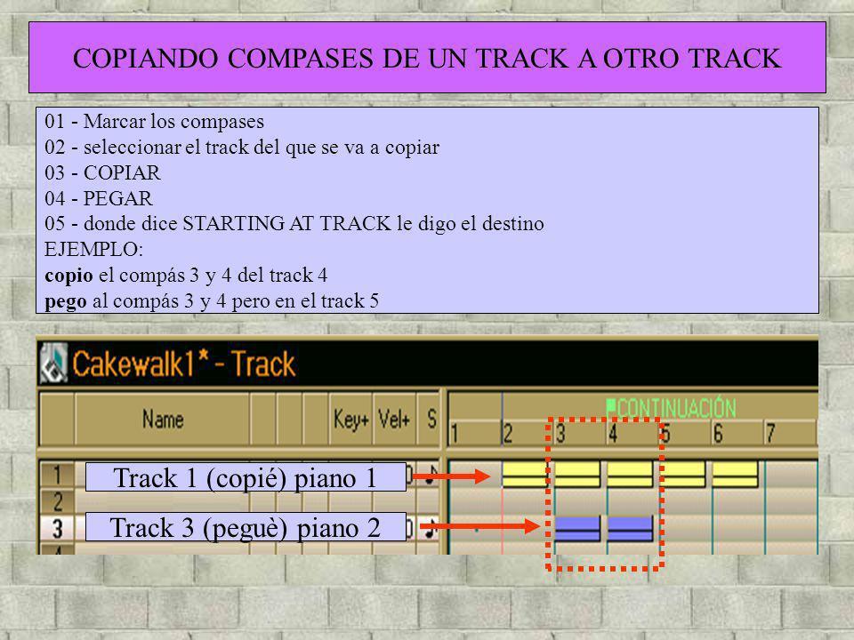 COPIANDO COMPASES DE UN TRACK A OTRO TRACK 01 - Marcar los compases 02 - seleccionar el track del que se va a copiar 03 - COPIAR 04 - PEGAR 05 - donde