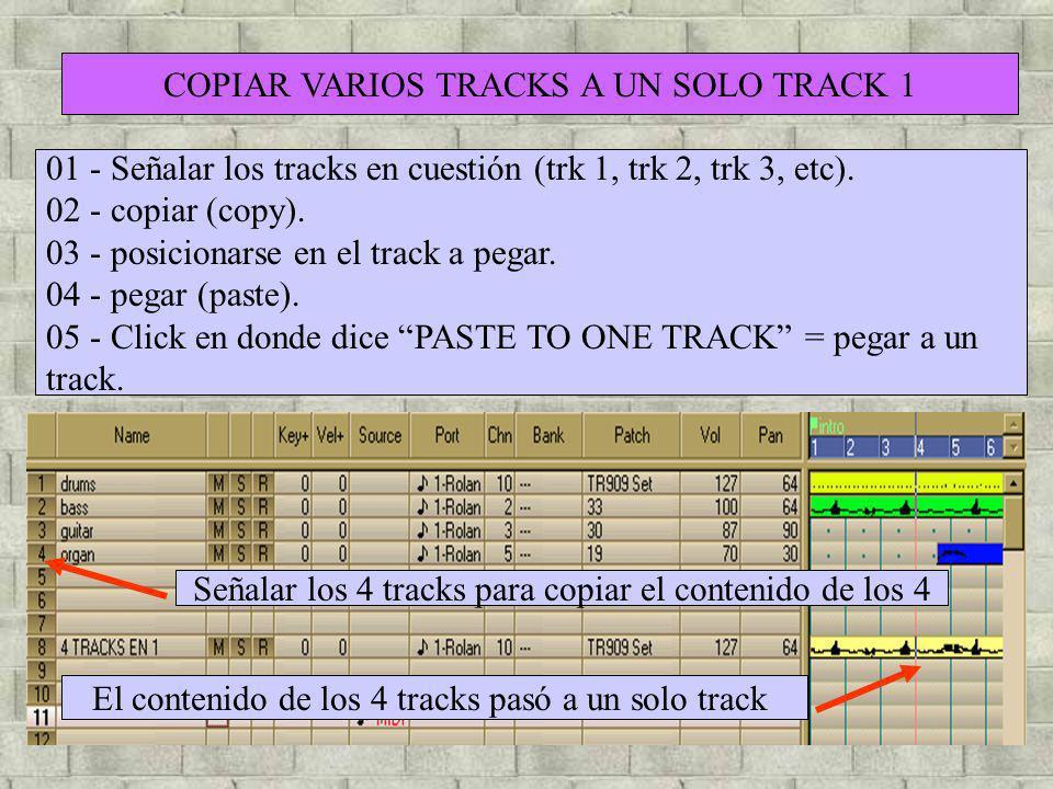 COPIAR VARIOS TRACKS A UN SOLO TRACK 1 01 - Señalar los tracks en cuestión (trk 1, trk 2, trk 3, etc). 02 - copiar (copy). 03 - posicionarse en el tra
