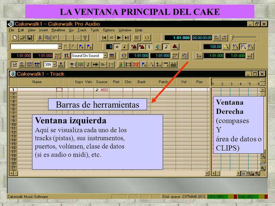 LA VENTANA PRINCIPAL DEL CAKE Barras de herramientas Ventana izquierda Aquí se visualiza cada uno de los tracks (pistas), sus instrumentos, puertos, v