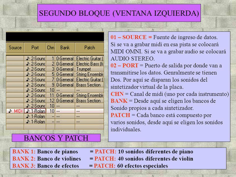 SEGUNDO BLOQUE (VENTANA IZQUIERDA) 01 – SOURCE = Fuente de ingreso de datos. Si se va a grabar midi en esa pista se colocará MIDI OMNI. Si se va a gra