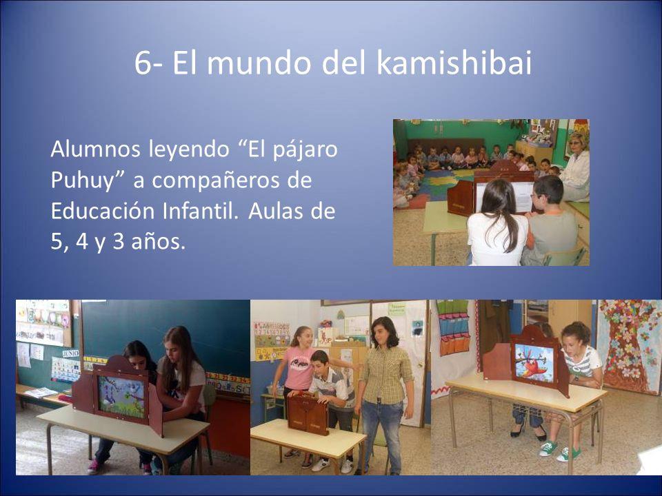 6- El mundo del kamishibai Alumnos leyendo El pájaro Puhuy a compañeros de Educación Infantil. Aulas de 5, 4 y 3 años.