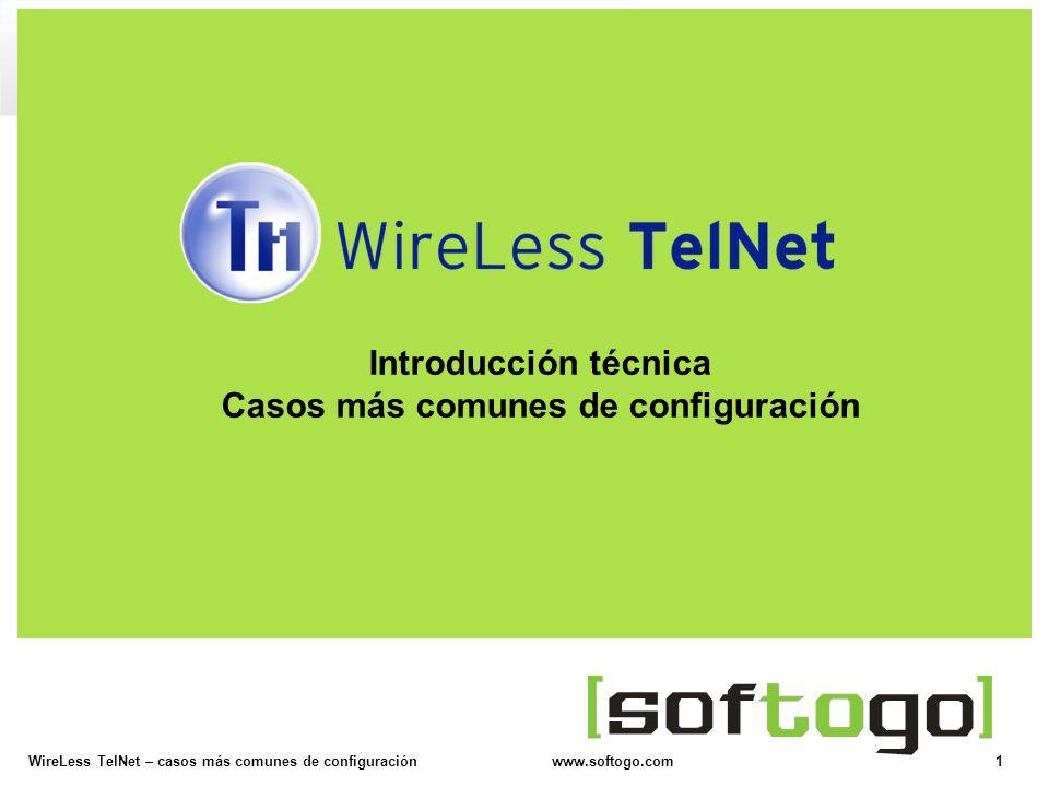 2WireLess TelNet – casos más comunes de configuración www.softogo.com Activación de licencia Mapeo de teclas Acciones usando la pantalla Configuración de la pantalla Lectura de Códigos de Barras Mensajes de error Configuración avanzada Agenda