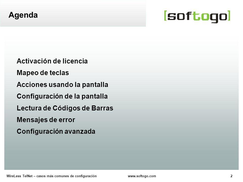 23WireLess TelNet – casos más comunes de configuración www.softogo.com Evitar el fin de sesión Editar códigos de barras Enviar el nombre del handheld Conectar un scanner serial Macros