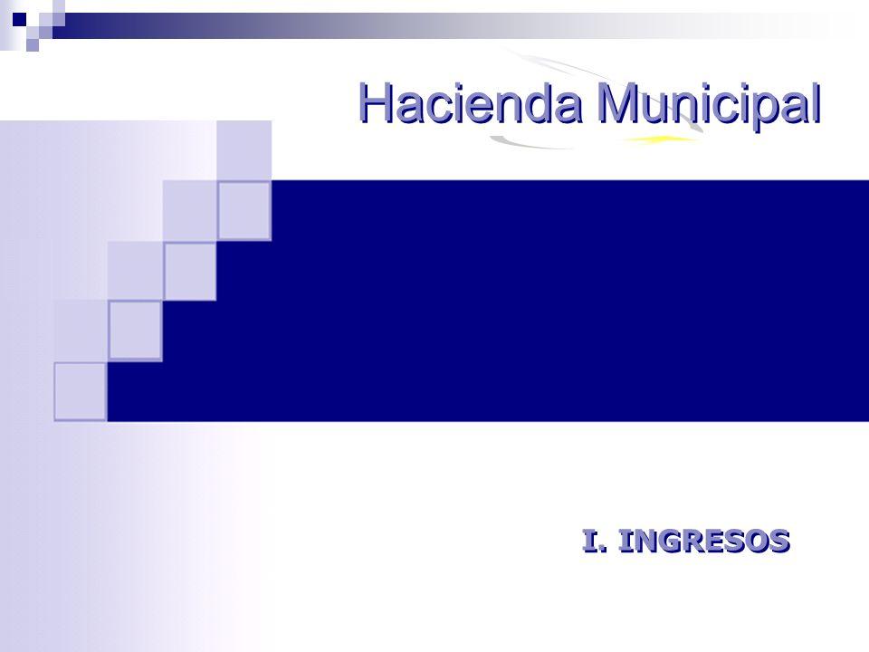 I. INGRESOS Hacienda Municipal