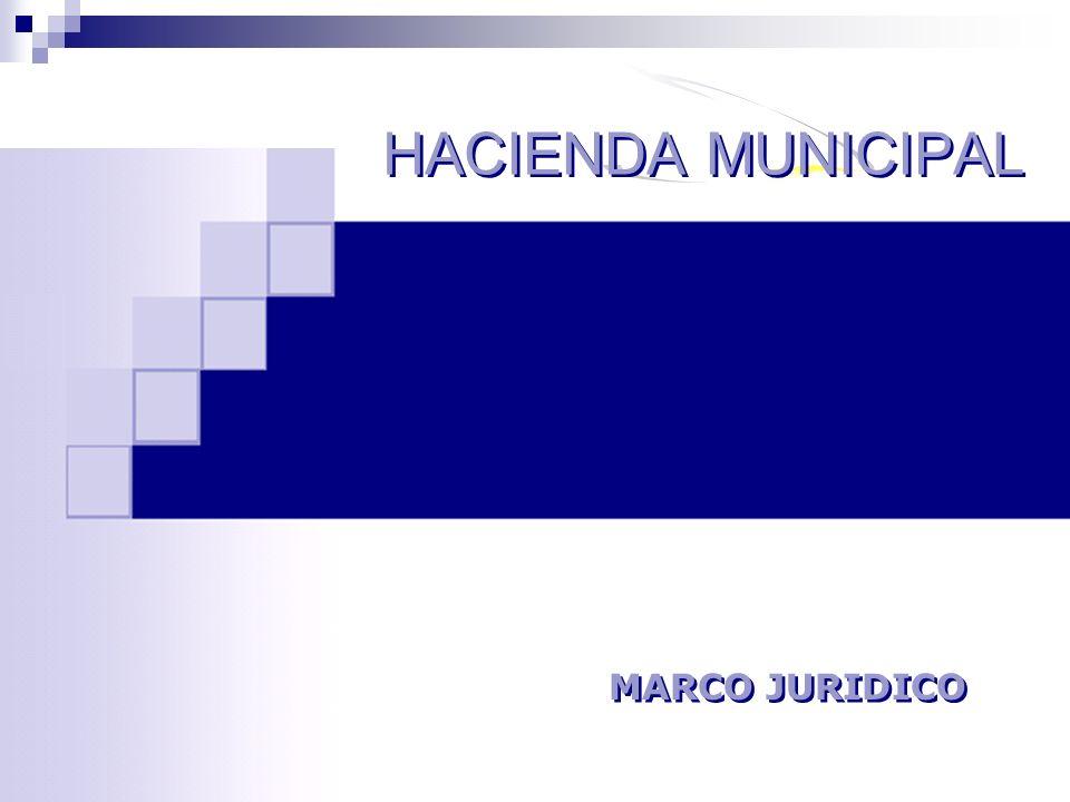 MARCO JURIDICO HACIENDA MUNICIPAL