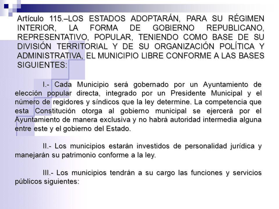 Artículo 115.–LOS ESTADOS ADOPTARÁN, PARA SU RÉGIMEN INTERIOR, LA FORMA DE GOBIERNO REPUBLICANO, REPRESENTATIVO, POPULAR, TENIENDO COMO BASE DE SU DIV