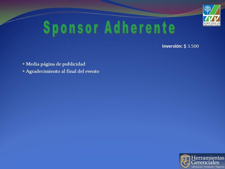 Inversión: $ 3.500 Media página de publicidad Agradecimiento al final del evento