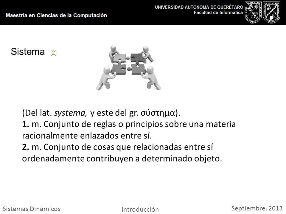 Sistemas Dinámicos Introducción Septiembre, 2013 (Del lat.