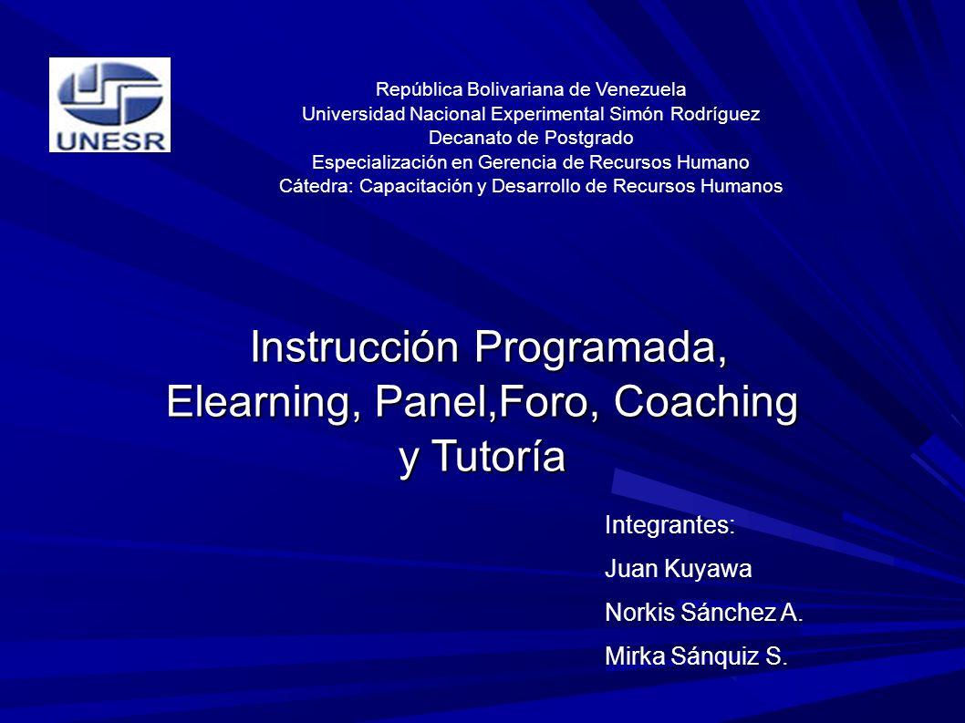 Instrucción Programada Instrucción: Curso que sigue un proceso Programa: Sistema y distribución de las materias de un curso o asignatura, que forman y publican los profesores encargados de explicarlas.