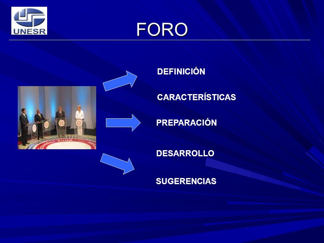 FORO DEFINICIÓN CARACTERÍSTICAS SUGERENCIAS PREPARACIÓN DESARROLLO