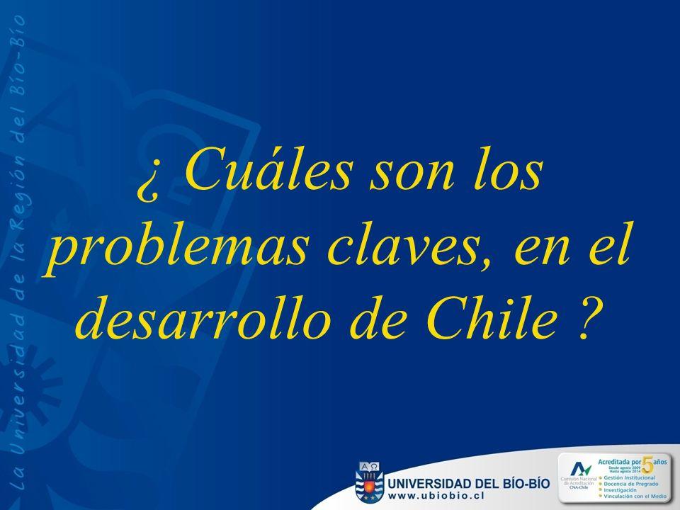 ¿ Cuáles son los problemas claves, en el desarrollo de Chile