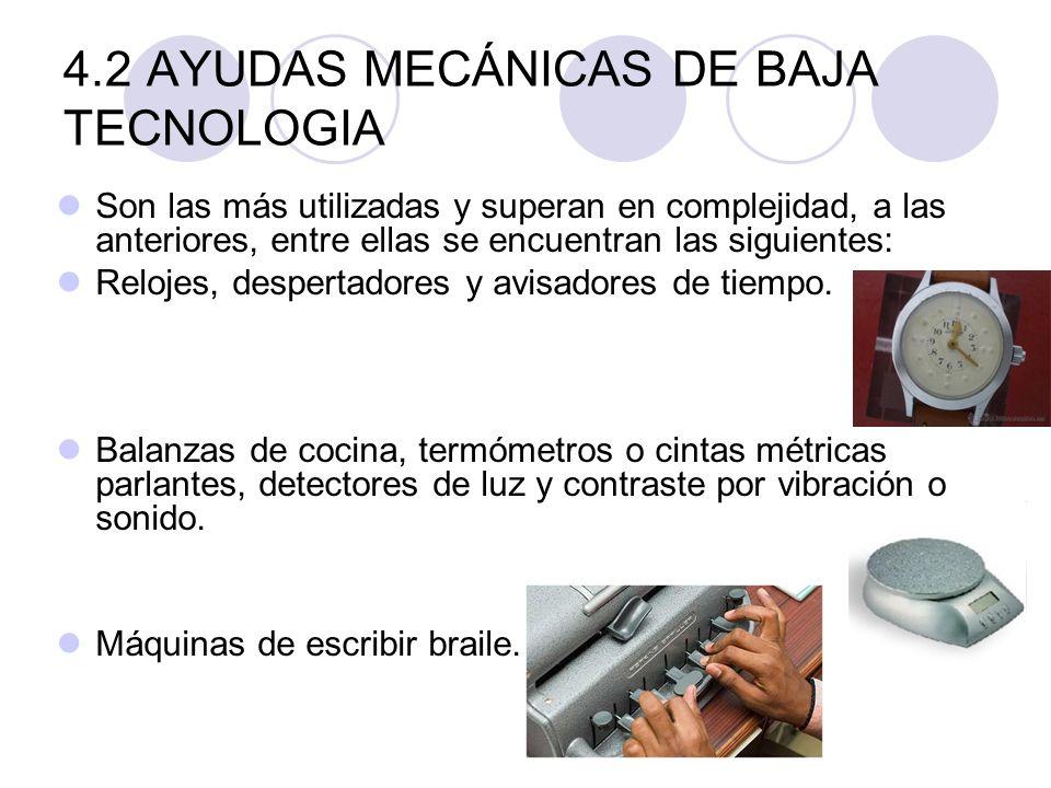 4.2 AYUDAS MECÁNICAS DE BAJA TECNOLOGIA Son las más utilizadas y superan en complejidad, a las anteriores, entre ellas se encuentran las siguientes: R