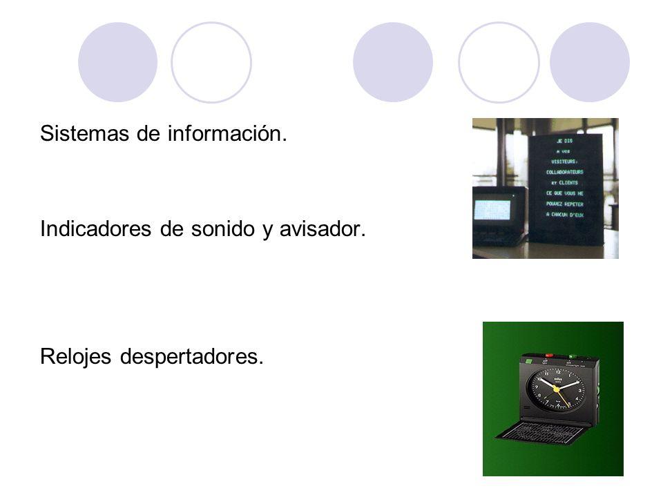 Sistemas de información. Indicadores de sonido y avisador. Relojes despertadores.