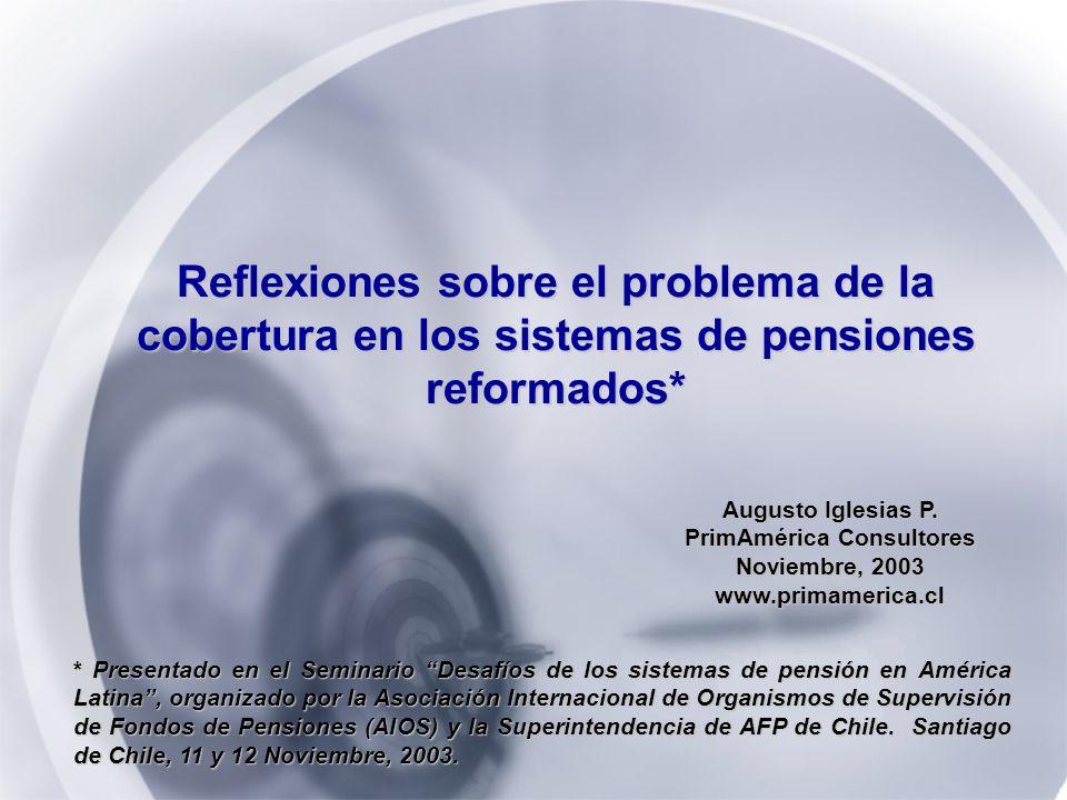 PrimAmérica Consultores FormalInformalTotal Argentina81.320.257.5 Brazil81.134.566.8 Chile86.051.077.4 Colombia80.035.567.1 Costa Rica86.650.374.3 Ecuador65.516.246.6 Mexico73.98.256.2 Peru56.814.342.6 Uruguay87.257.979.4 Venezuela61.28.647.3 Cotizantes como % del empleo total en cada sector (1998) Fuente: Uthoff (2002)