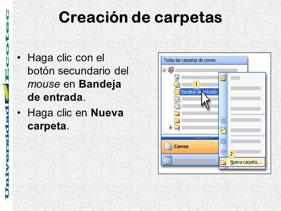 Creación de carpetas Haga clic con el botón secundario del mouse en Bandeja de entrada. Haga clic en Nueva carpeta.