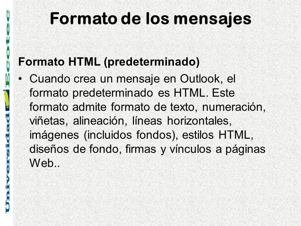 Formato de los mensajes Formato HTML (predeterminado) Cuando crea un mensaje en Outlook, el formato predeterminado es HTML. Este formato admite format