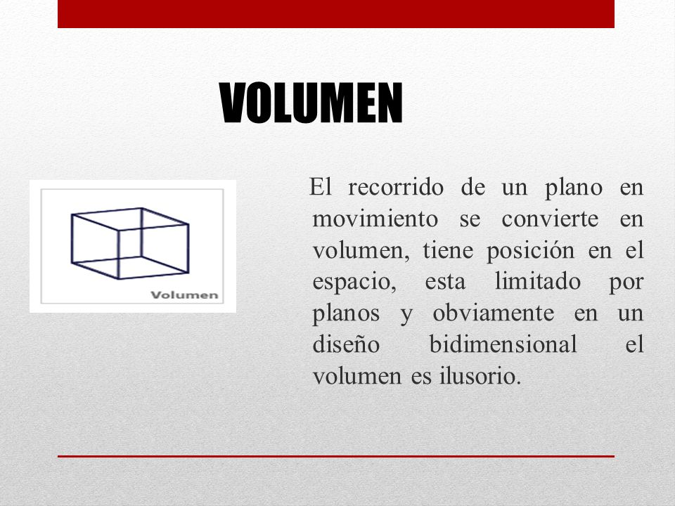 VOLUMEN El recorrido de un plano en movimiento se convierte en volumen, tiene posición en el espacio, esta limitado por planos y obviamente en un dise