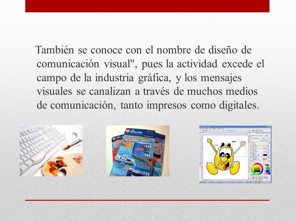 También se conoce con el nombre de diseño de comunicación visual