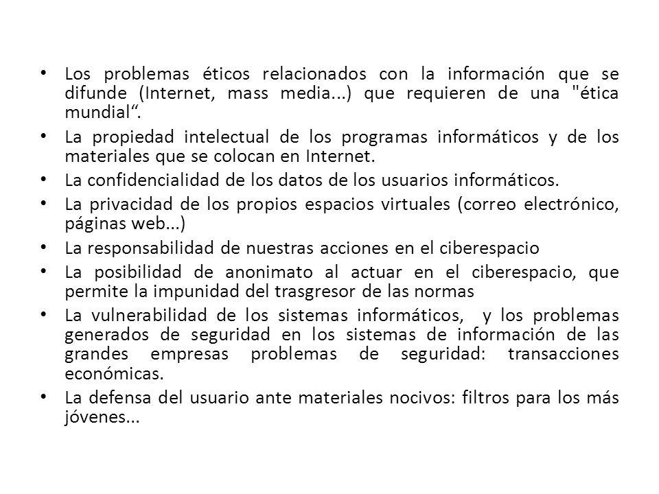 Los problemas éticos relacionados con la información que se difunde (Internet, mass media...) que requieren de una