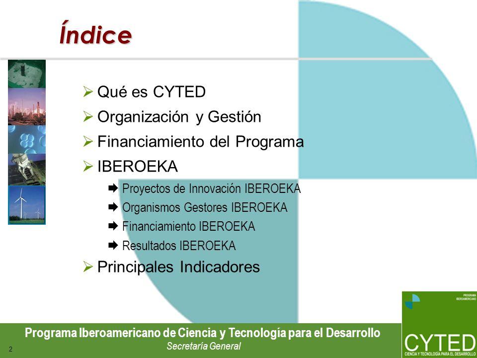 Programa Iberoamericano de Ciencia y Tecnología para el Desarrollo Secretaría General 2 Índice Qué es CYTED Organización y Gestión Financiamiento del