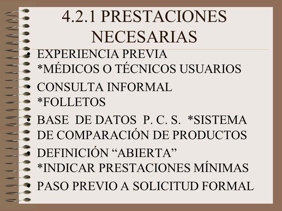 4.2.1 PRESTACIONES NECESARIAS EXPERIENCIA PREVIA *MÉDICOS O TÉCNICOS USUARIOS CONSULTA INFORMAL *FOLLETOS BASE DE DATOS P.