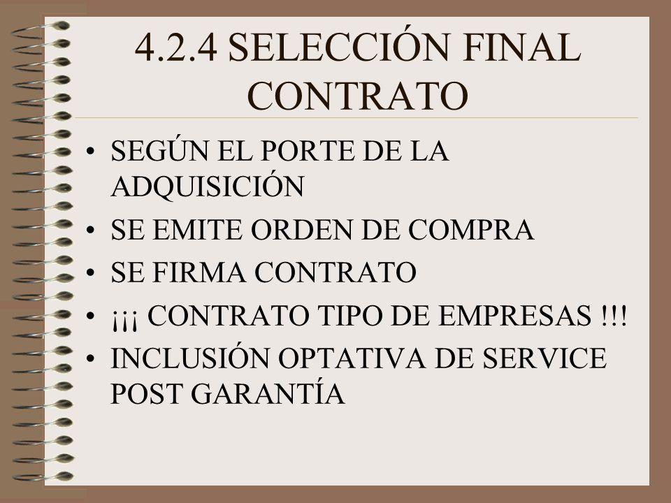 4.2.4 SELECCIÓN FINAL CONTRATO SEGÚN EL PORTE DE LA ADQUISICIÓN SE EMITE ORDEN DE COMPRA SE FIRMA CONTRATO ¡¡¡ CONTRATO TIPO DE EMPRESAS !!.