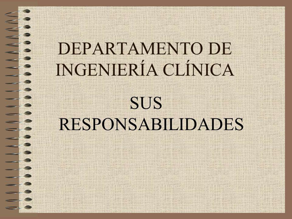 DEPARTAMENTO DE INGENIERÍA CLÍNICA SUS RESPONSABILIDADES